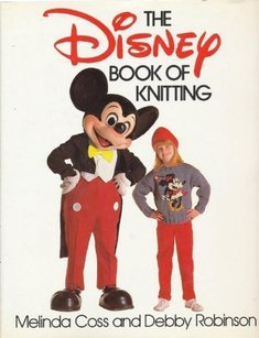 Coss and Robinson The Disney Book of Knitting